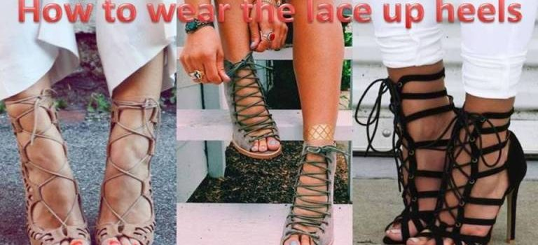 How to wear the lace up heels